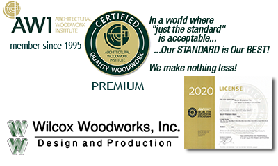 Wilcox Woodworks, Inc. AWI  member since 1995. Premium Certified.